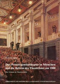 Schaul Bernd-Peter - Das Prinzregententheater in München und die Reform des Theaterbaus um 1900