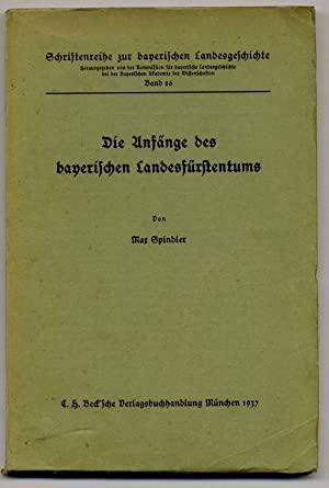 Spindler Max - Die Anfänge des bayerischen Landesfürstentums
