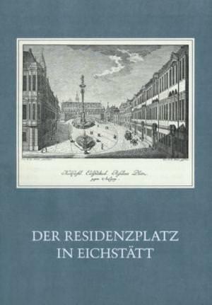 Endl Edmund - Der Residenzplatz in Eichstätt