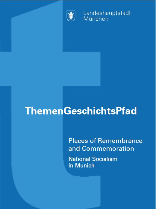 Brantl Sabine - Places of Remembrance and Commemoration - National Socialism in Munich