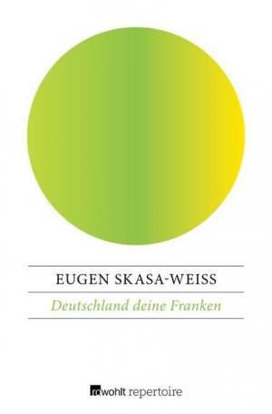 Skasa-Weiß Eugen - Deutschland deine Franken