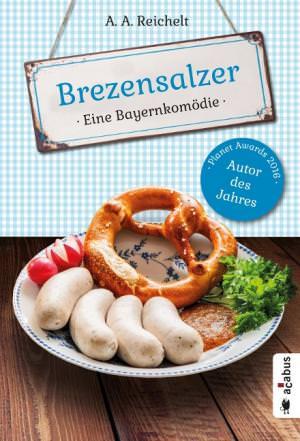 Reichelt A. A. - Brezensalzer. Eine Bayernkomödie