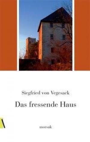 Vegesack Siegfried von - Das fressende Haus