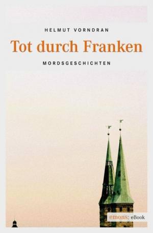Vorndran Helmut - Tot durch Franken