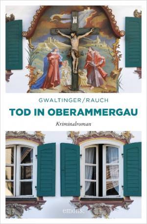 Rauch Josef, Gwaltinger Xaver Maria - Tod in Oberammergau