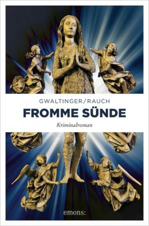 Gwaltinger Xaver Maria, Rauch Josef - Fromme Sünde