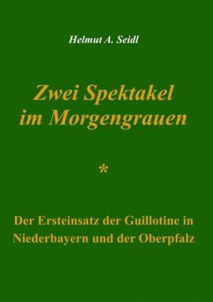 Seidl Helmut A. - Zwei Spektakel im Morgengrauen