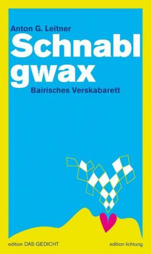 Leitner Anton G. - Schnablgwax