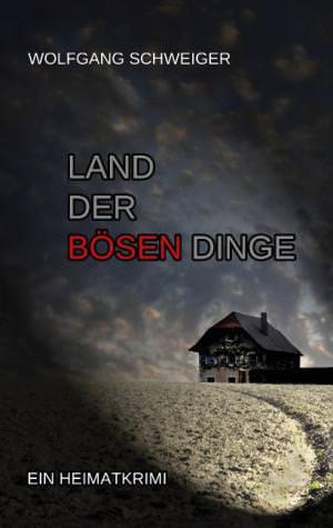 Schweiger Wolfgang - Land der bösen Dinge