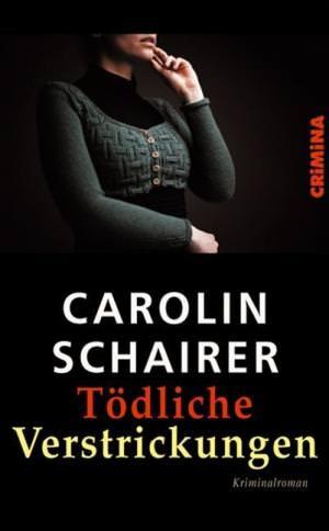 Schairer Carolin - Tödliche Verstrickungen