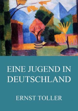 Toller Ernst - Eine Jugend in Deutschland