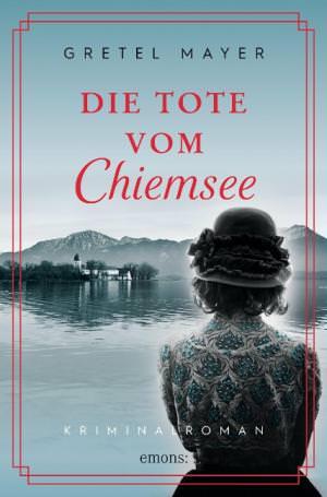 Mayer Gretel - Die Tote vom Chiemsee