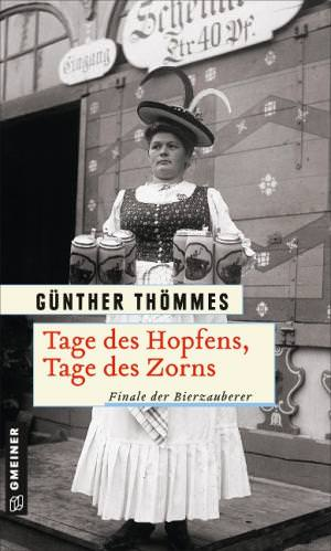 Thömmes Günther - Tage des Hopfens, Tage des Zorns