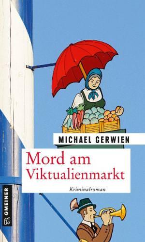 Gerwien Michael - Mord am Viktualienmarkt