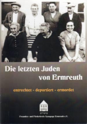 Kießling Rolf Kilian - Die letzten Juden von Ermreuth