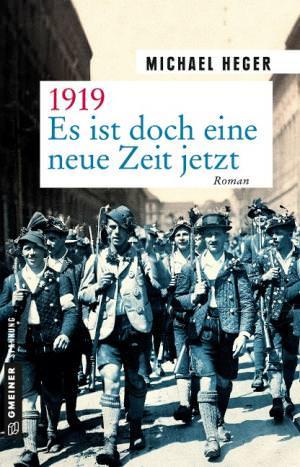 Heger Michael - 1919 - Es ist doch eine neue Zeit jetzt