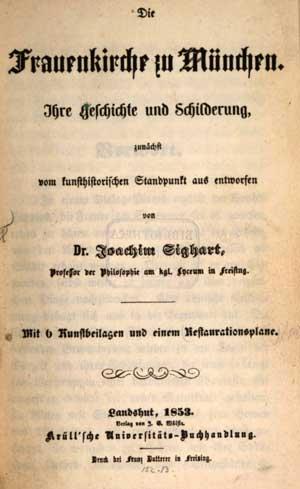Sighart  Joachim - Die Frauenkirche zu München